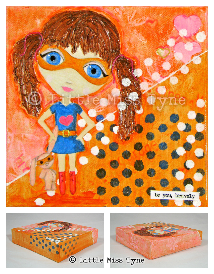 Little Miss Tyne Painting - Be You Bravely